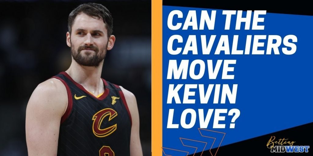 Can the Cavaliers Move Kevin Love?