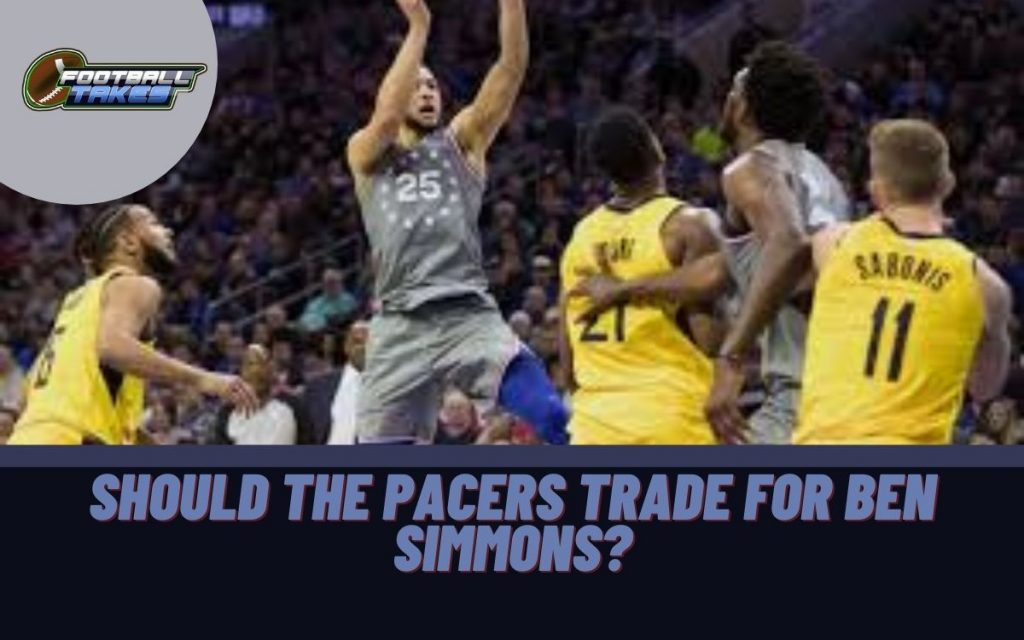 Should the Pacers Trade for Ben Simmons